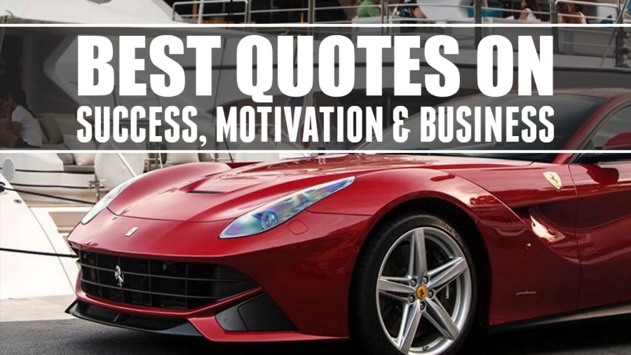 Best Quotes On Success Motivation Business Ealuxe