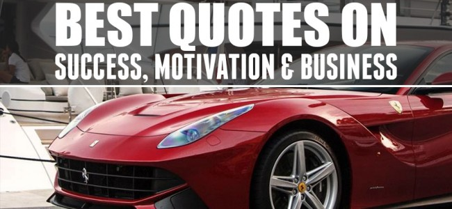 Best Quotes on Success, Motivation & Business