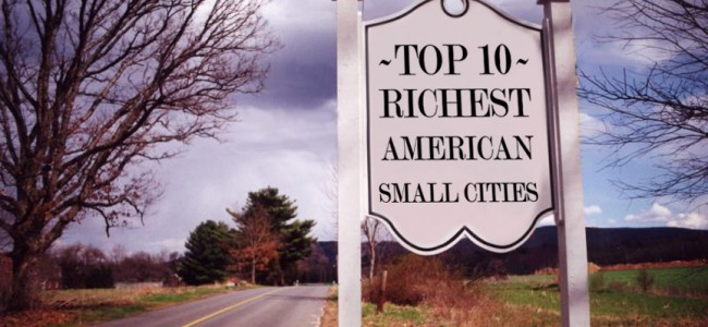 Richest Small Cities in America | Top 10