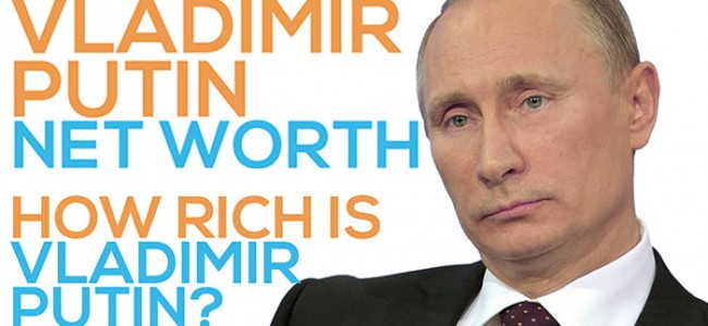 Vladimir Putin Might be the Richest Man in the World