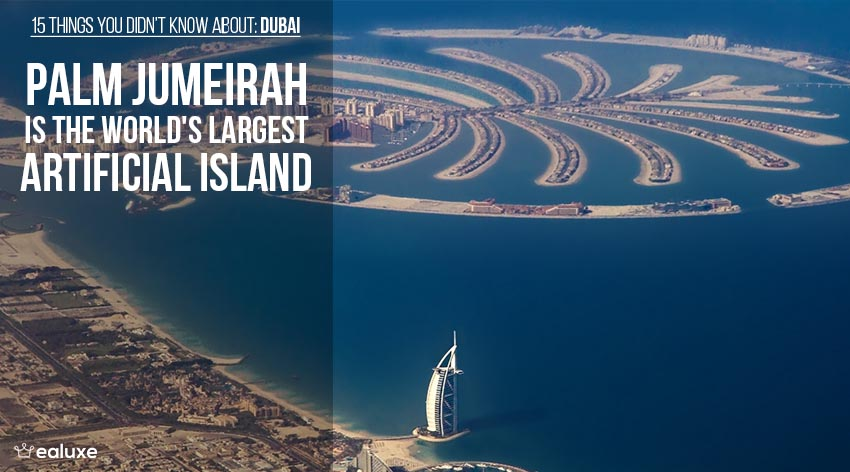 15 things you didn't know about dubai jumeirah island largest island man made facts ealuxe