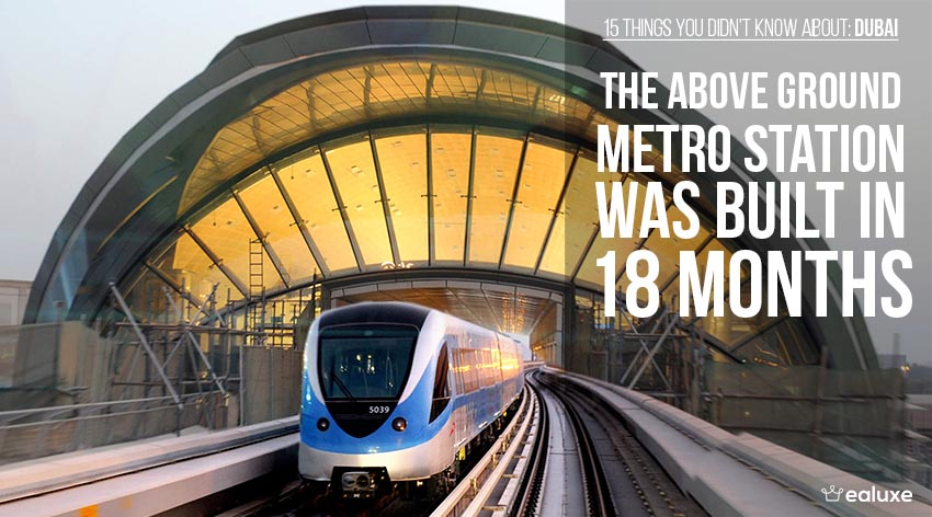 15 things you didn't know about dubai metro station took 15 months facts ealuxe