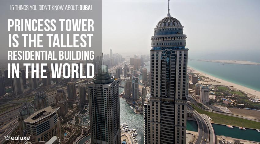 15 things you didn't know about dubai princess tower highest residential building in the world facts ealuxe