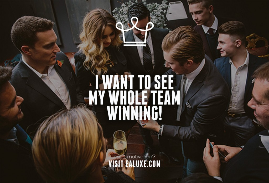 Ealuxe 100 quotes on motivation success overcoming obstacles and life get inspired (11)  I want to see my whole team winning!