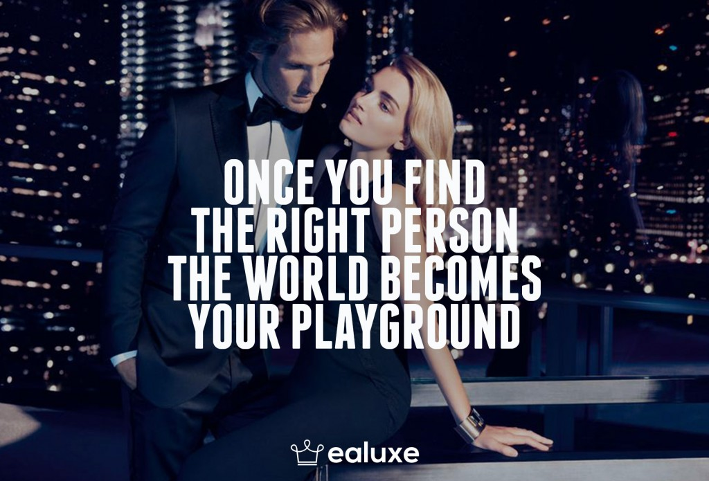 Ealuxe 100 quotes on motivation success overcoming obstacles and life get inspired (15) Once you find the right person the world becomes your playground!