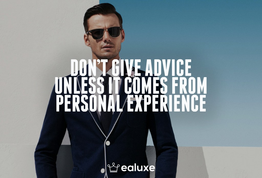 Ealuxe 100 quotes on motivation success overcoming obstacles and life get inspired (31) Don't give advice unless it comes from personal experience!