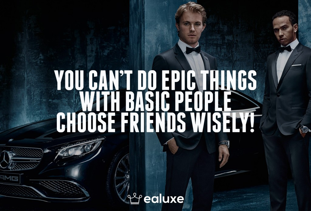 Ealuxe 100 quotes on motivation success overcoming obstacles and life get inspired (32) You can't do epic things with basic people, choose friends wisely!