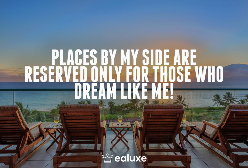 Ealuxe 100 quotes on motivation success overcoming obstacles and life get inspired (39) Places by my side are reserved only for those who dream like me!
