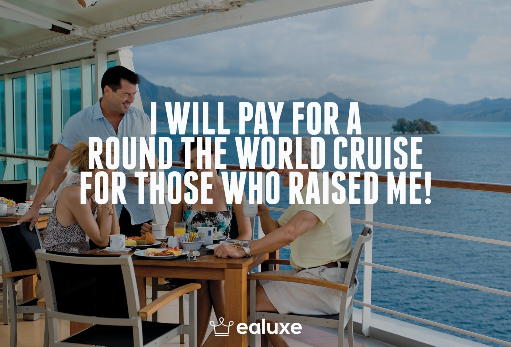 Ealuxe 100 quotes on motivation success overcoming obstacles and life get inspired (40) I will pay for a round the world cruise for those who raised me!
