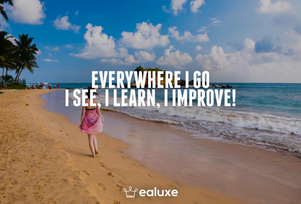 Ealuxe 100 quotes on motivation success overcoming obstacles and life get inspired (61) Everywhere I go, I see, I learn, I improve!