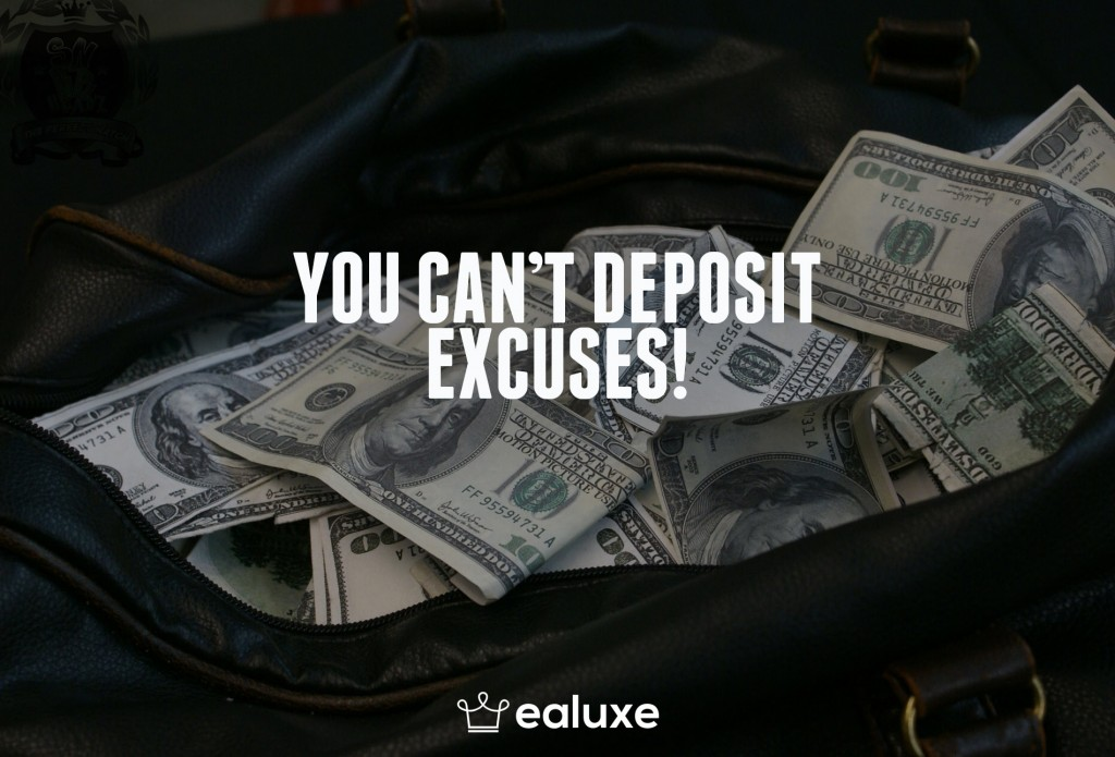 Ealuxe 100 quotes on motivation success overcoming obstacles and life get inspired (69) You can't deposit excuses!