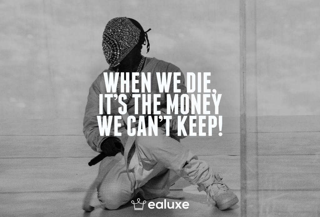Ealuxe 100 quotes on motivation success overcoming obstacles and life get inspired (78) When we die it's the money we can't keep!