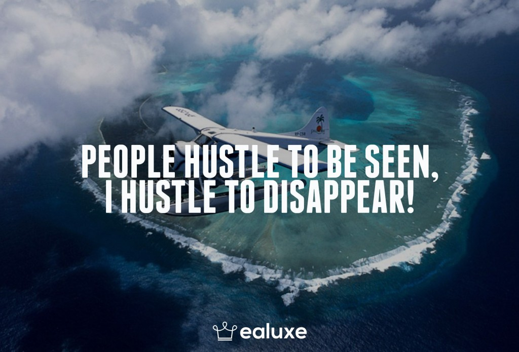 Ealuxe 100 quotes on motivation success overcoming obstacles and life get inspired (8) People hustle to be seen, I hustle to disappear!