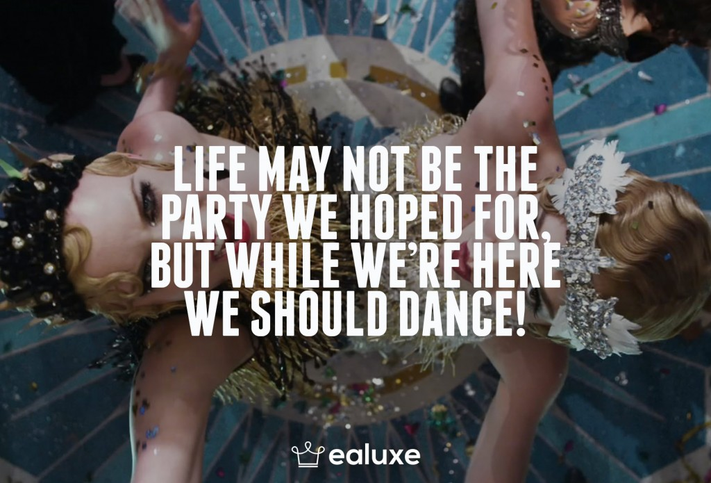 Ealuxe 100 quotes on motivation success overcoming obstacles and life get inspired (86) Life may not be the party we hoped for, but while we're here we should dance!