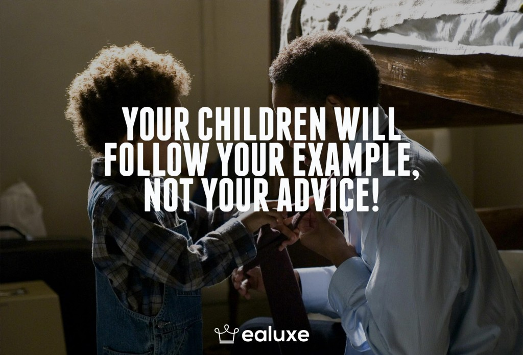 Ealuxe 100 quotes on motivation success overcoming obstacles and life get inspired (88) Your children will follow your example, not your advice!