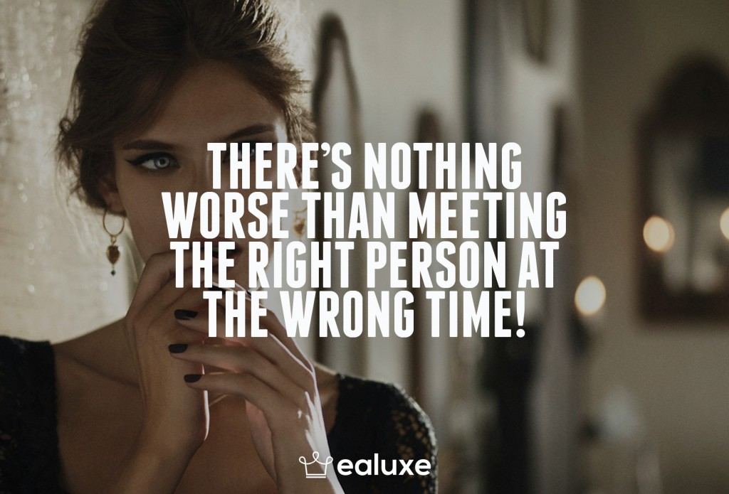 Ealuxe 100 quotes on motivation success overcoming obstacles and life get inspired (92) There's nothing worse than meeting the right person at the wrong time!