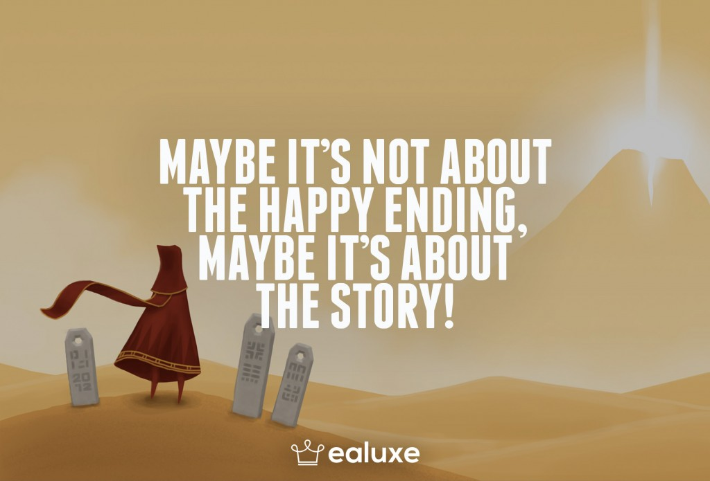 Ealuxe 100 quotes on motivation success overcoming obstacles and life get inspired (94) Maybe it's not about the happy ending, maybe it's about the story!