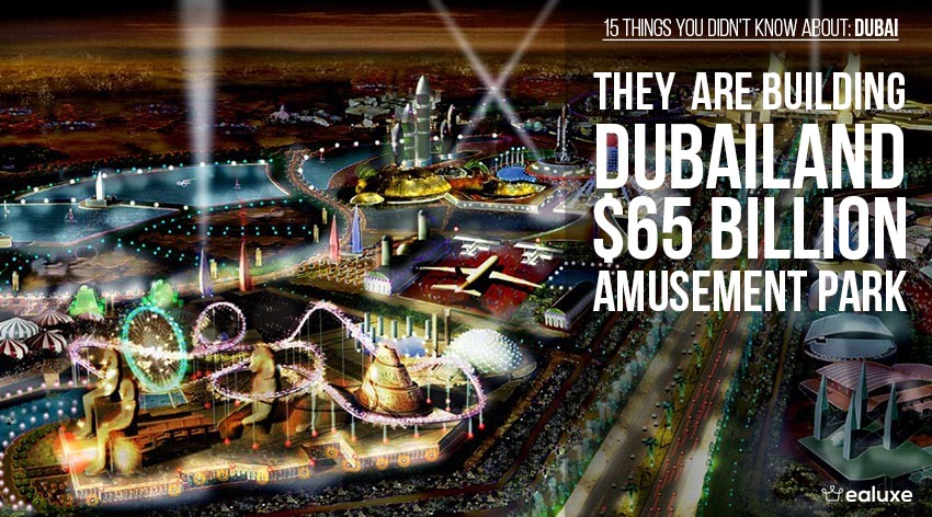 Here are 15 Things You Didn't Know About Dubai dubailand