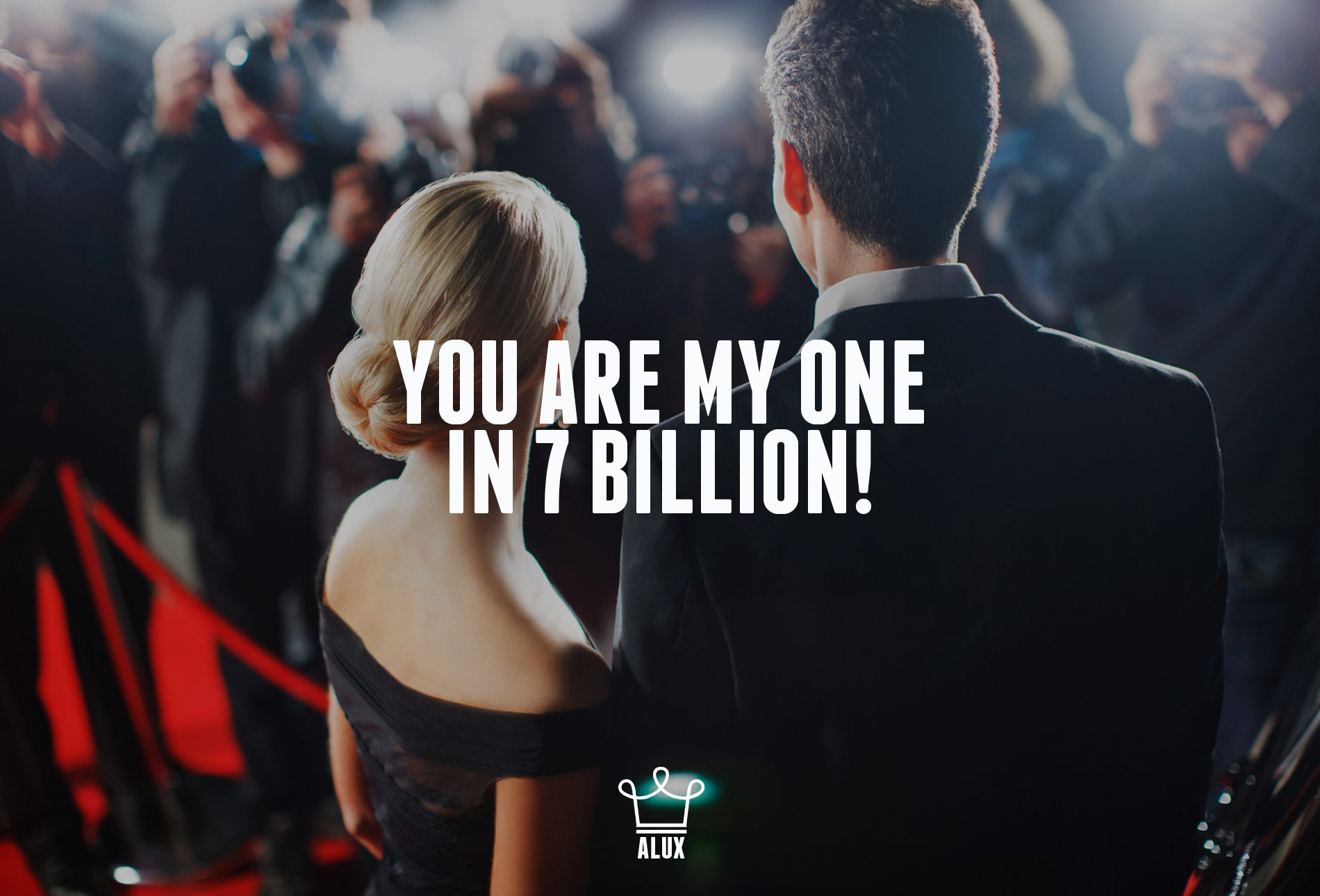 you are my one in 7 billion quote