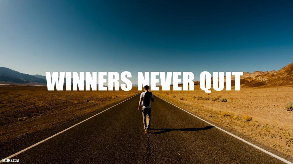 winners never quit quote road ealuxe