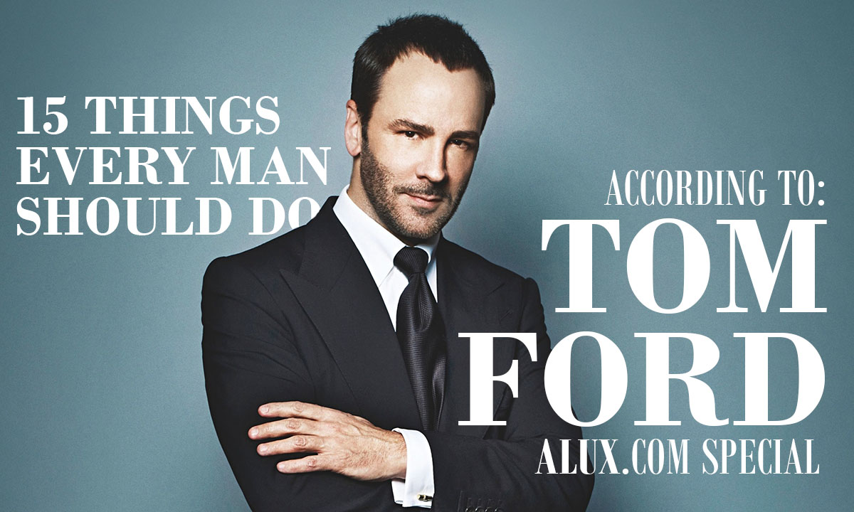 Tom Ford 15 things every man should do