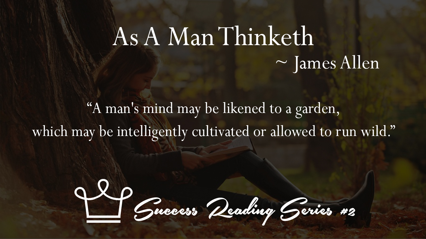 2 As A Man Thinketh ~ James Allen