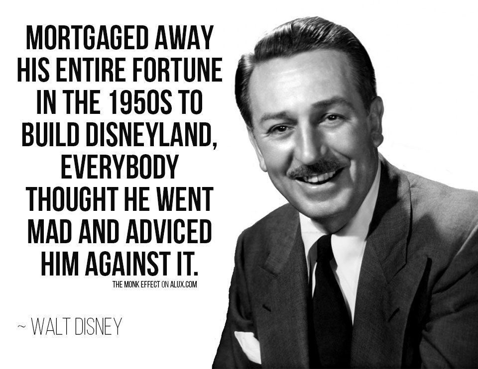 walt disney the monk effect alux quote inspiration