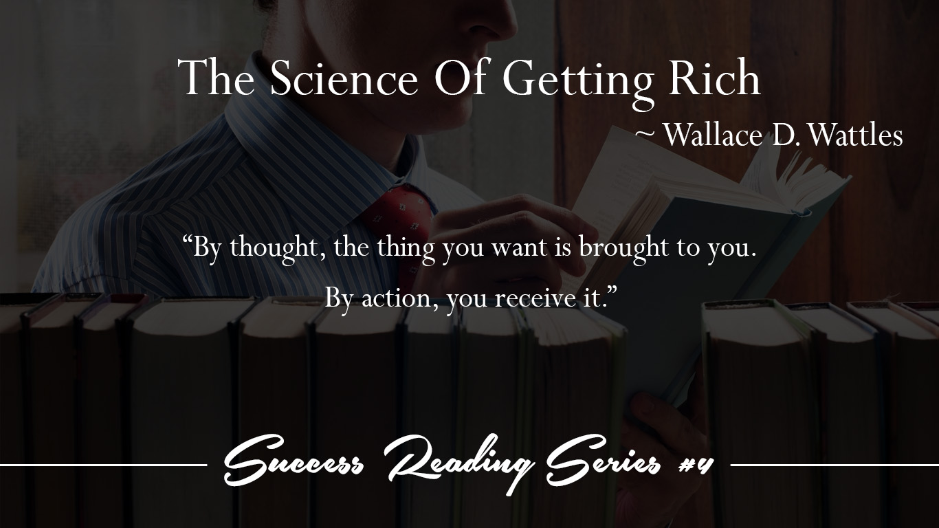 4 The Science Of Getting Rich ~ Wallace D. Wattles