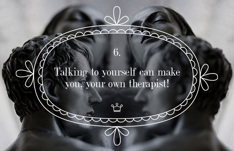 6 Talking to yourself can make you your own therapist