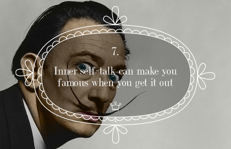 7 Inner self-talk can make you famous when you get it out