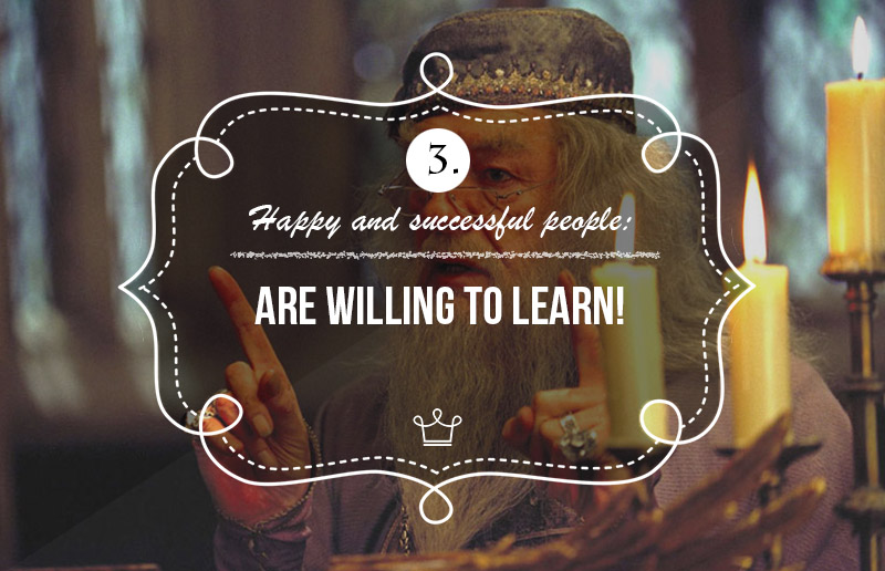 Happy and Successful People Live Remarkably   They Are Willing to Learn