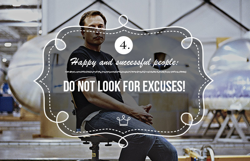 Happy and Successful People Live Remarkably   They Don't Look For Excuses