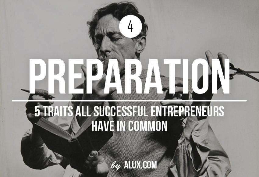 5 Traits Successful Entrepreneurs Have in Common Preparation