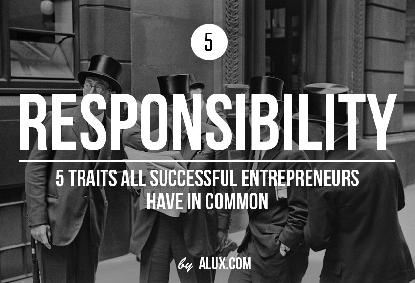 5 Traits Successful Entrepreneurs Have in Common Responsability