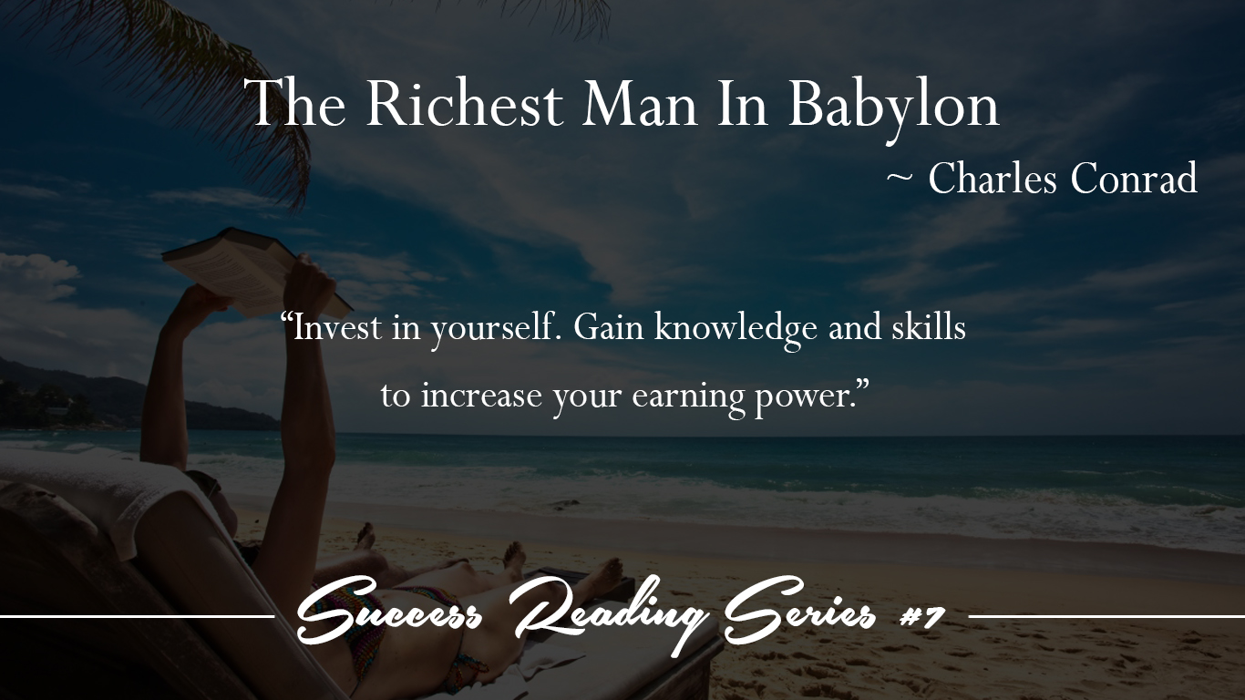 7 The Richest Man In Babylon ~ Charles Conrad