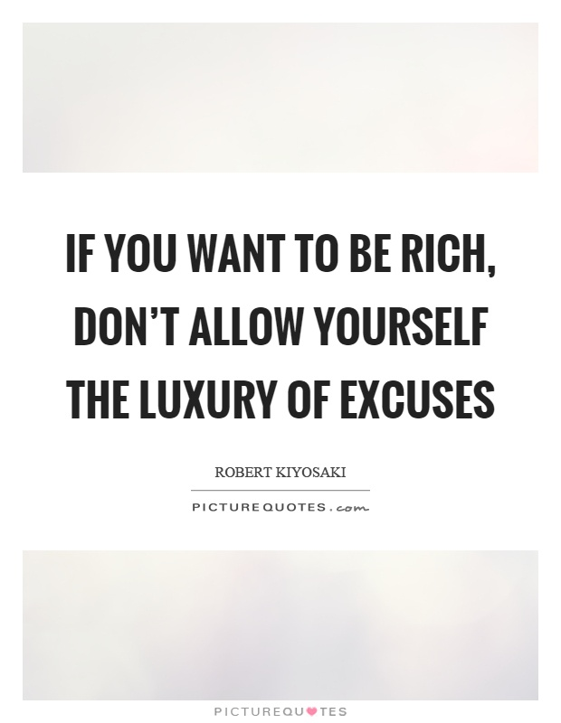 10 Famous Luxury Quotes That Prove Opulence Is Worth Living For | Luxury quote by Robert Kiyosaki