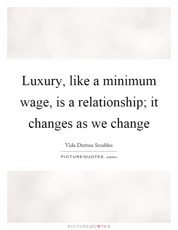 10 Famous Luxury Quotes That Prove Opulence Is Worth Living For | Luxury quote by Vida Dutton Scrudder