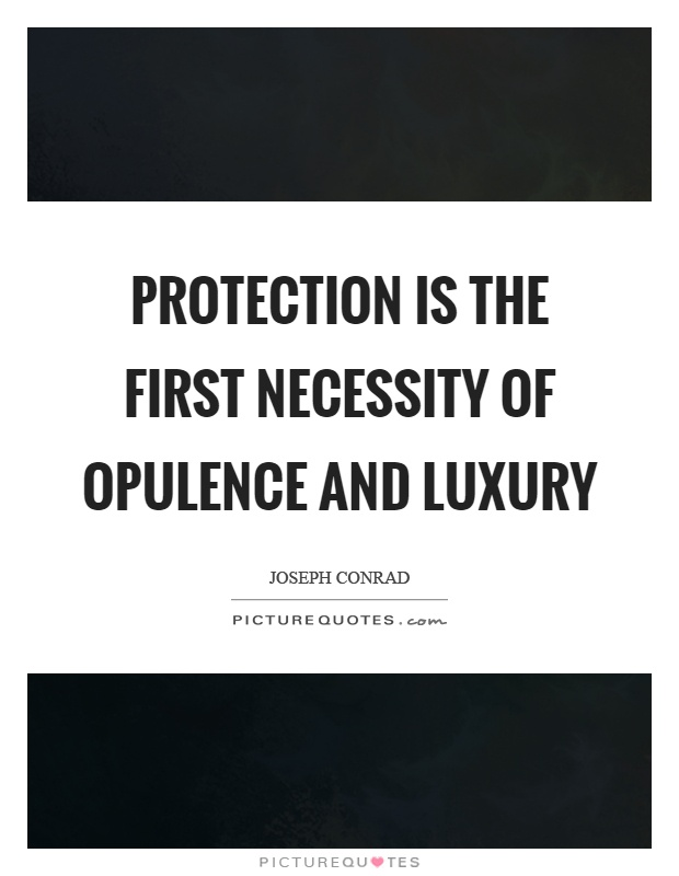 10 Famous Luxury Quotes That Prove Opulence Is Worth Living For | Luxury quote by Joseph Conrad