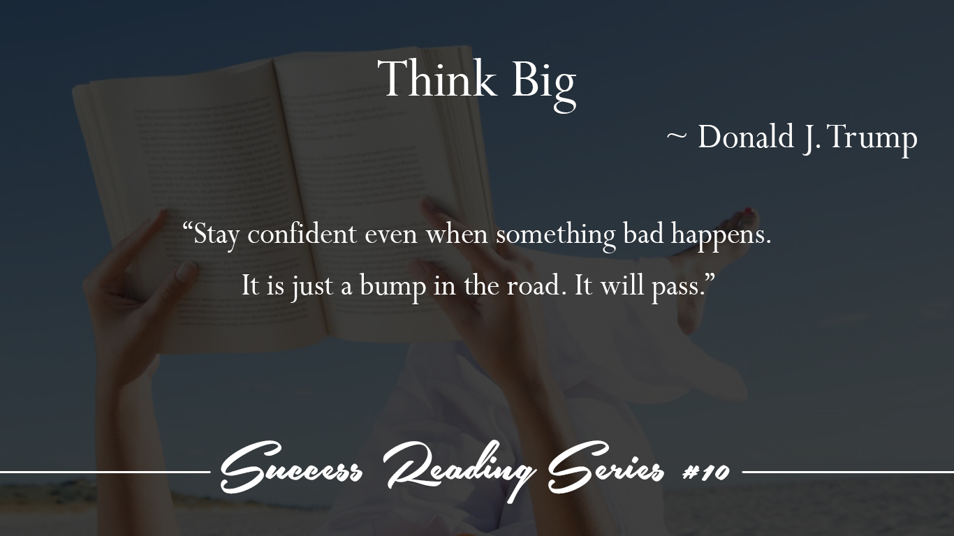 10 Think Big ~ Donald Trump