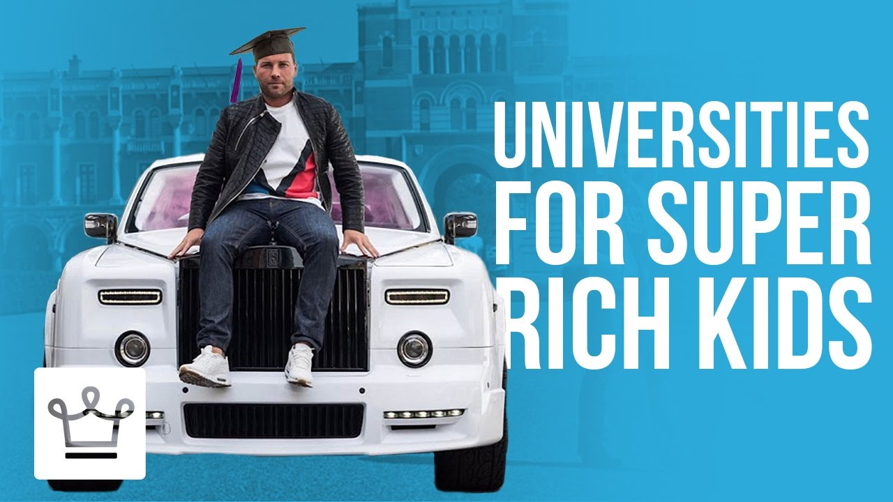 10 Universities Where Super Rich Kids Go