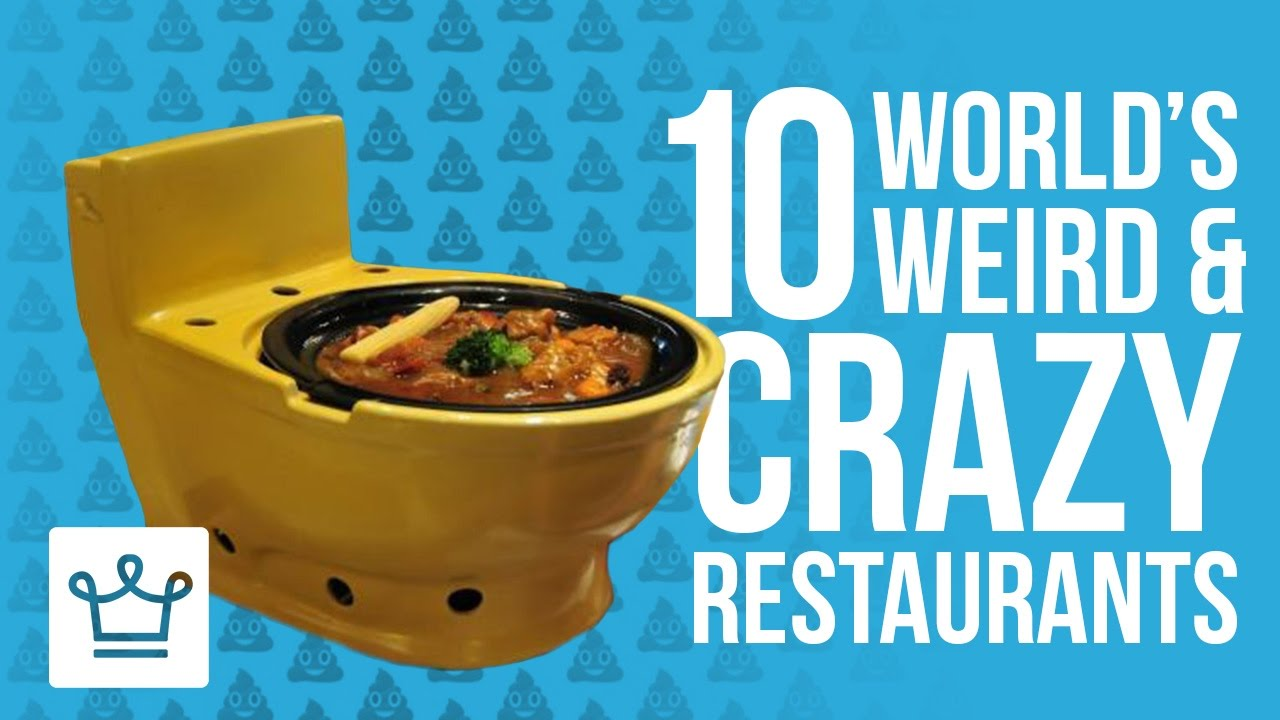 10 Weirdest And Craziest Restaurants In The World
