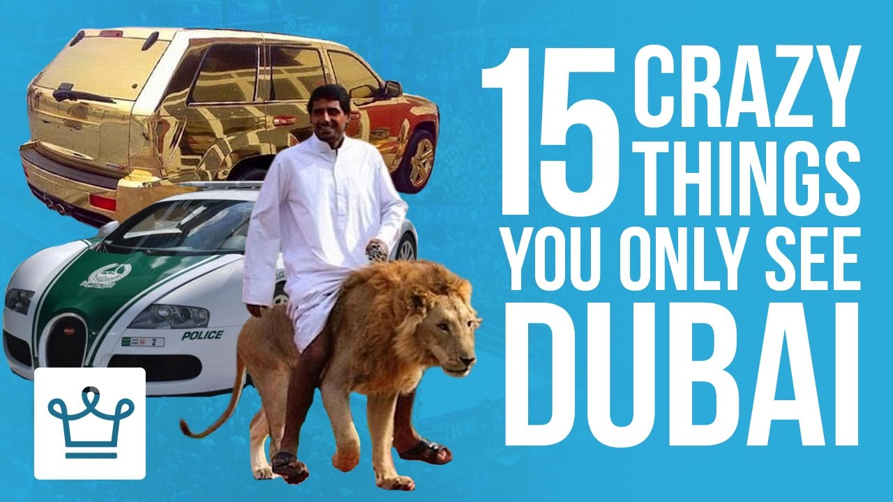 15 Crazy Things You Only See In Dubai