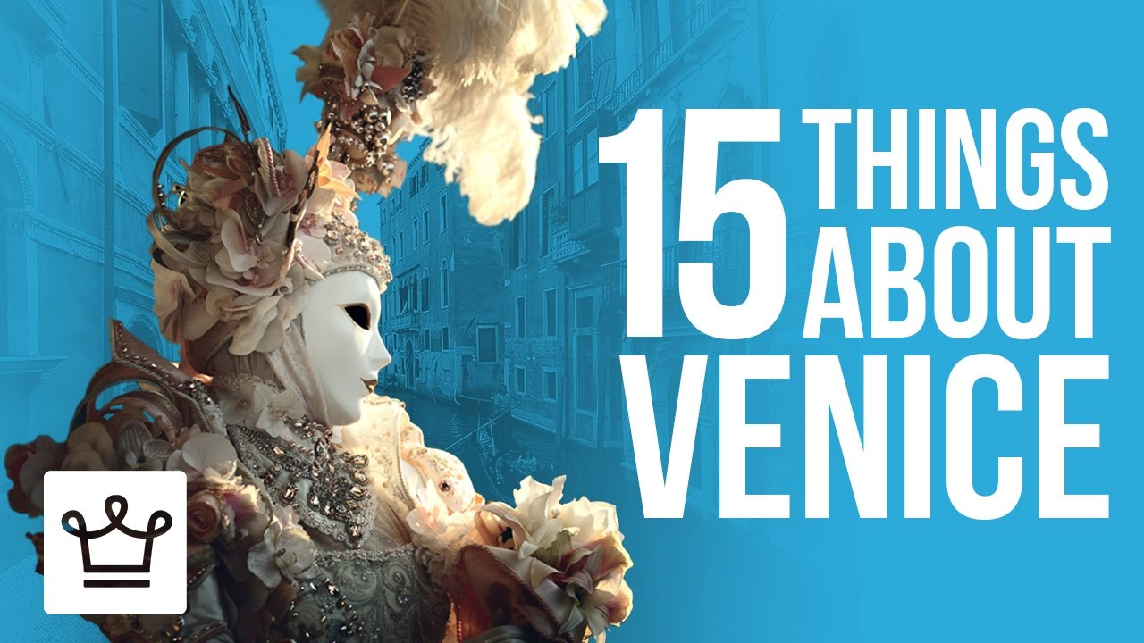 15 Things You Didn't Know About Venice