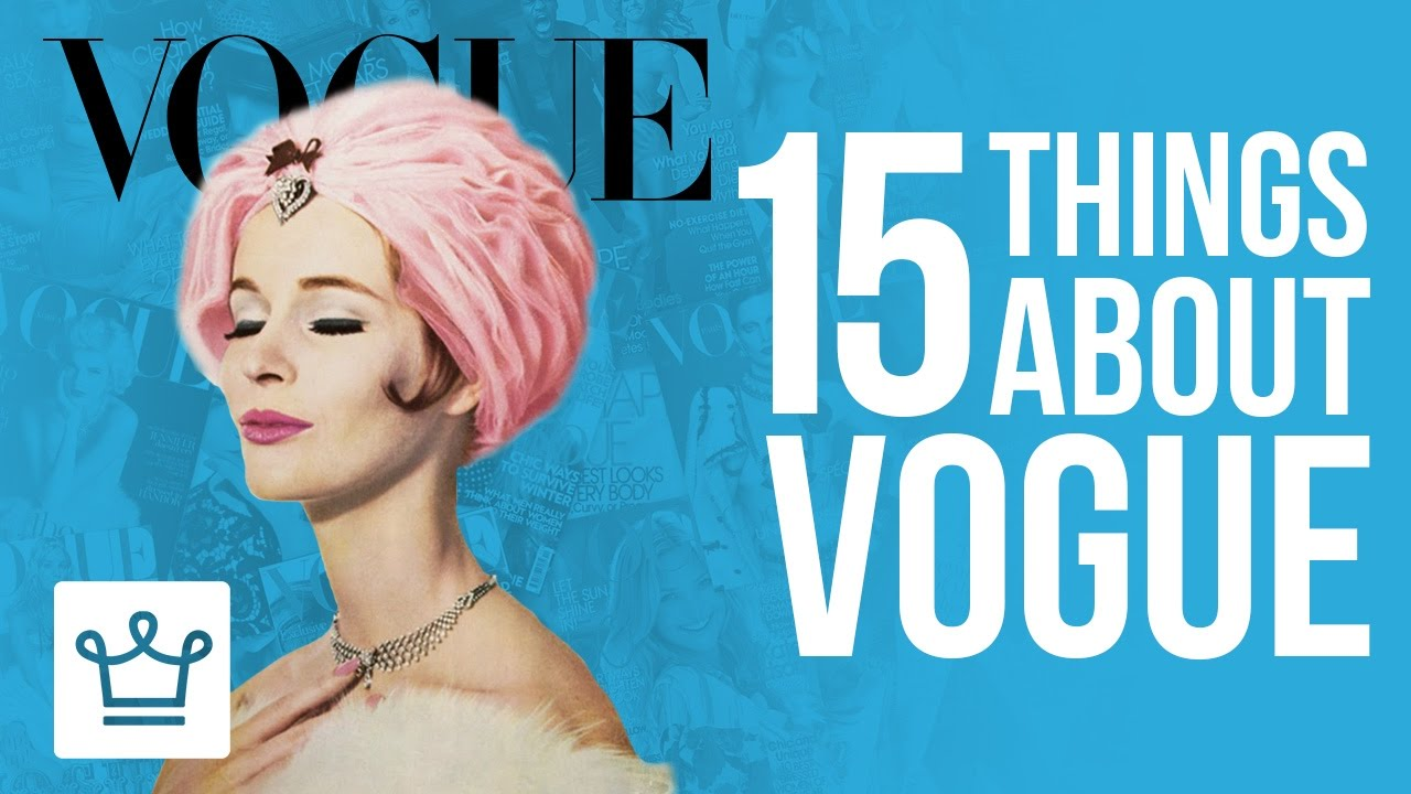 15 Things You Didn't Know About Vogue