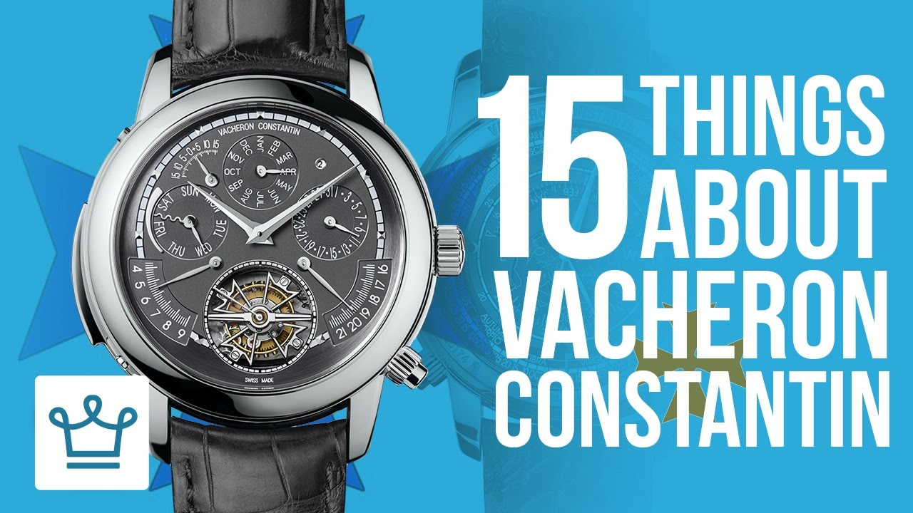 15 Things You Didn't Know About VACHERON CONSTANTIN