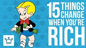 15 Things That Change Once You Get Rich