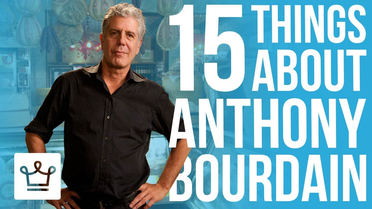 15 Things You Didn't Know About Anthony Bourdain
