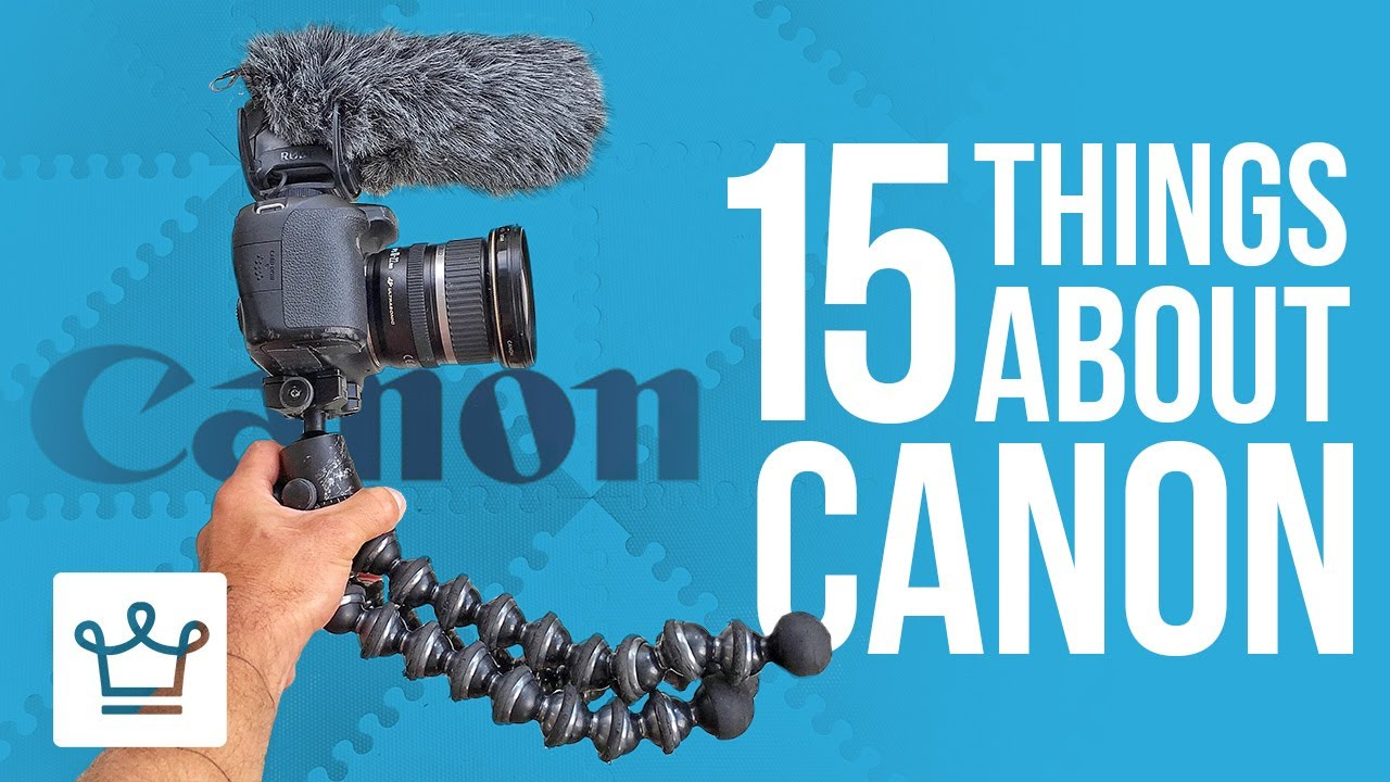 15 Things You Didn't Know About Canon