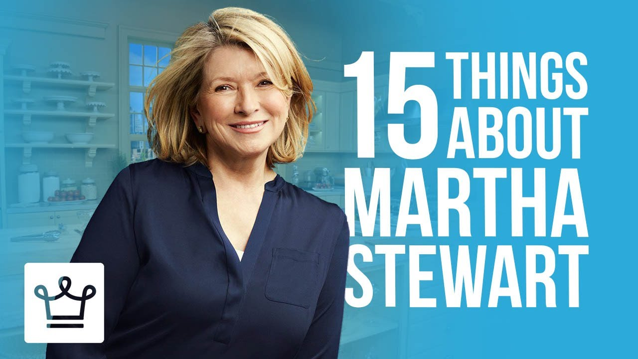 15 Things You Didn't Know About Martha Stewart