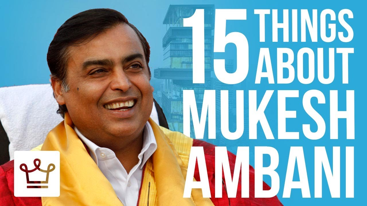 15 Things You Didn't Know About Mukesh Ambani